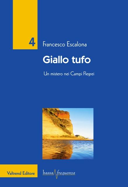 """Presentazione del libro """"Giallo Tufo"""" di Francesco Escalona"""