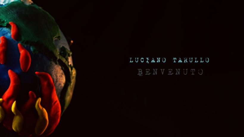 Luciano Tarullo – Benvenuto (Video Ufficiale)