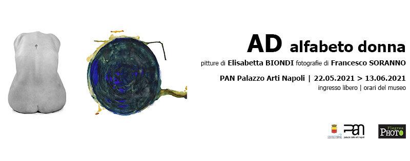 Al PAN la mostra AD alfabeto donna, pitture di Elisabetta Biondi fotografie di Francesco Soranno.