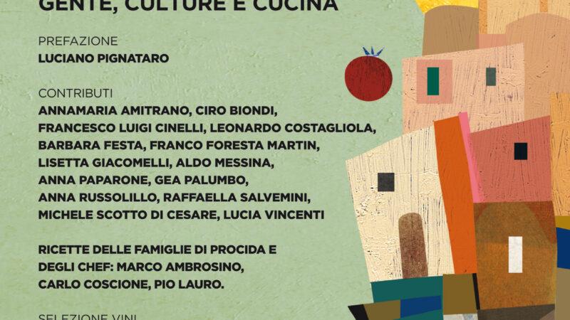 """Libri: """"Procida. Gente, culture e cucina"""", Domenica 25 luglio 2021 la conferenza di presentazione"""