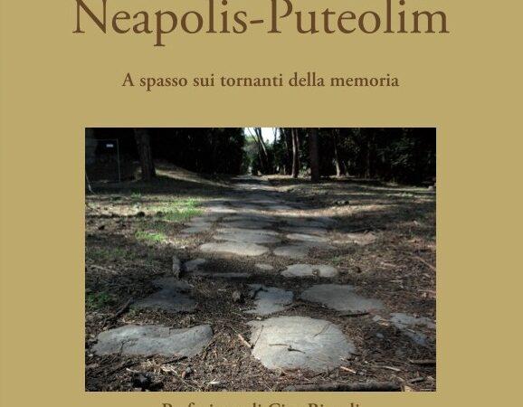 """Libri: """"Neapolis – Puteolim"""" A spasso sui i tornanti della memoria di Marco Molino"""